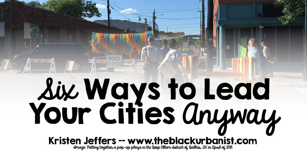 Six Ways to Lead Your Cities Anyway