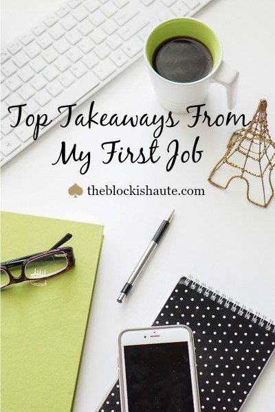 first job, job tips, workplace, work tips, job advice, blogger tips, blogger help, career, career help, career tips