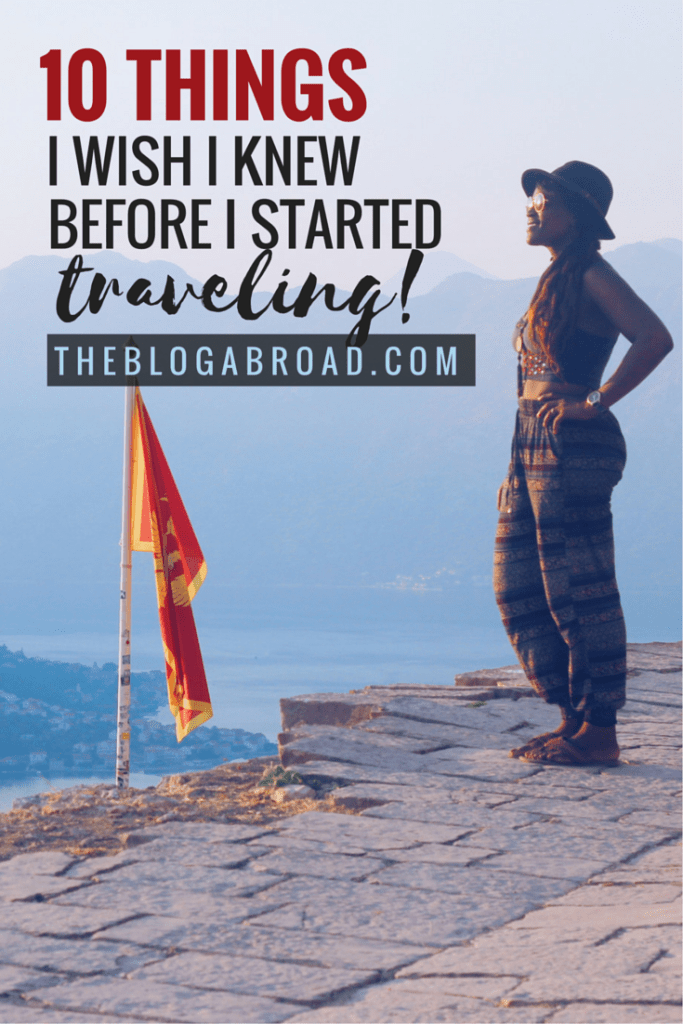 10 Things I Wish I Knew Before I Started Traveling | TheBlogAbroad.com | Pinterest