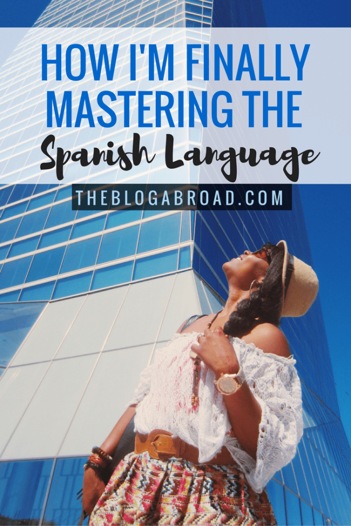How I'm Finally Mastering the Spanish Language, and How You Can Too   TheBlogAbroad.com