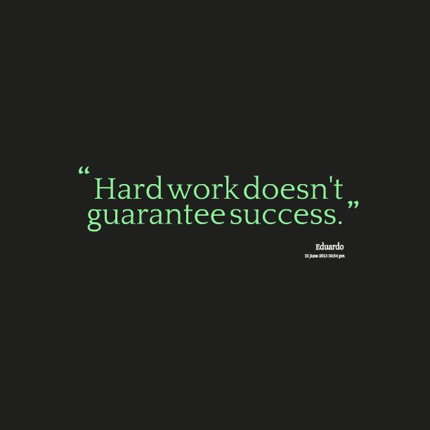 15268-hard-work-doesnt-guarantee-success