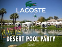 Beyond Coachella: Inside the Lacoste L!ve Desert Pool Party