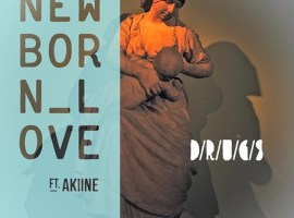 DRUGS - New Born Love featuring Akiine