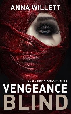 Vengeance Blind by Anna Willett