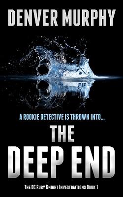 THE DEEP END by Denver Murphy
