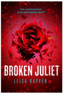 {flailing top shelf review} Broken Juliet (Starcrossed #2) by Leisa Rayven