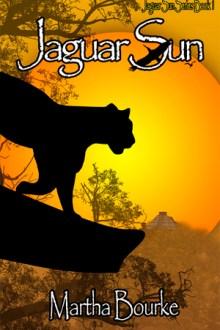 Jaguar Sun (Jaguar Sun #1) by Martha Bourke