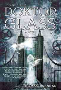Cover for Doktor Glass by Thomas Brennan