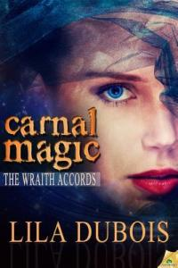 Review – Carnal Magic (The Wraith Accords #1) by Lila DuBois