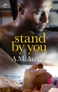 Review – Stand by You (Belonging #3) by A.M. Arthur