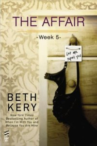 The Affair by Beth Kery (Parts 5 to 8)