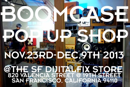Holiday BoomCase Pop Up Shop Popup Store Valencia Mission San Francisco SF Dijital Fix Cool Store Amazing BoomBox Custom