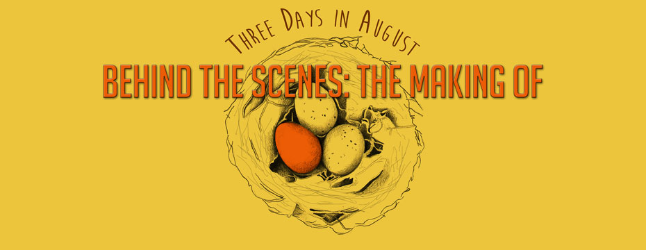 The Making of: Three Days In August