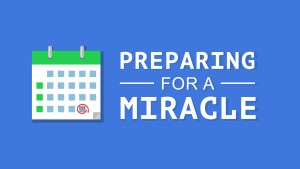 2015.08.27 - Preparing For a Miracle 1 (0-00-00-00)