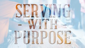 Serving With Purpose