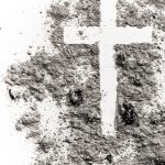 Ash Wednesday: Beyond the ritual