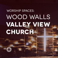 Worship Spaces // Valley View Church // Wood Walls