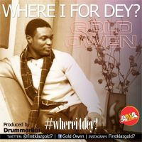 Easter songs: Where i for dey by Gold Owen