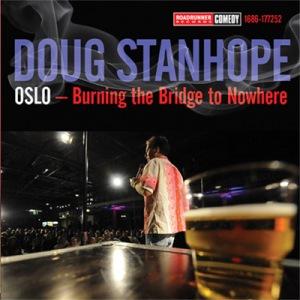 doug-stanhope-oslo-burning-the-bridge-to-nowhere