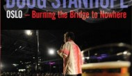 doug-stanhope-oslo-burning-the-bridge-to-nowhere