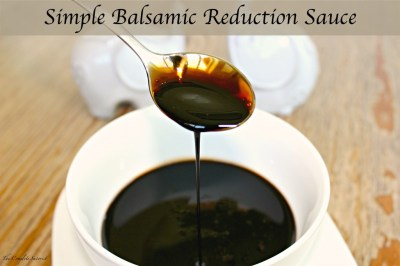 Simple Balsamic Reduction Sauce - The Complete Savorist