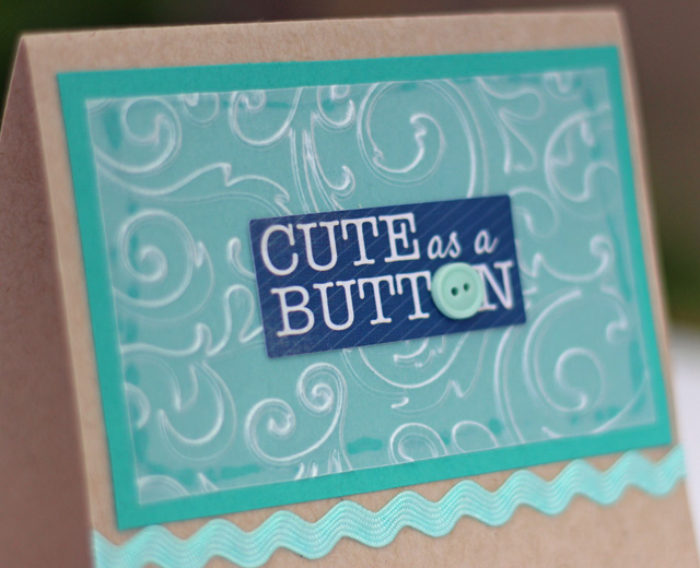 Cute as a Button Card made by Julie Cefalu. Part of a tutorial on dry embossing cardstock.