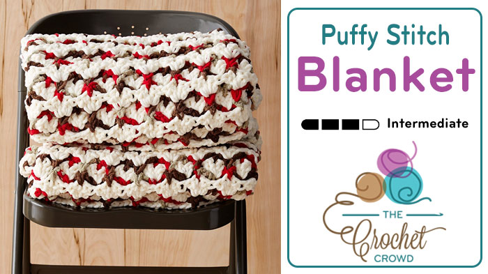 Crochet Puffy Stitch Blanket + Tutorial