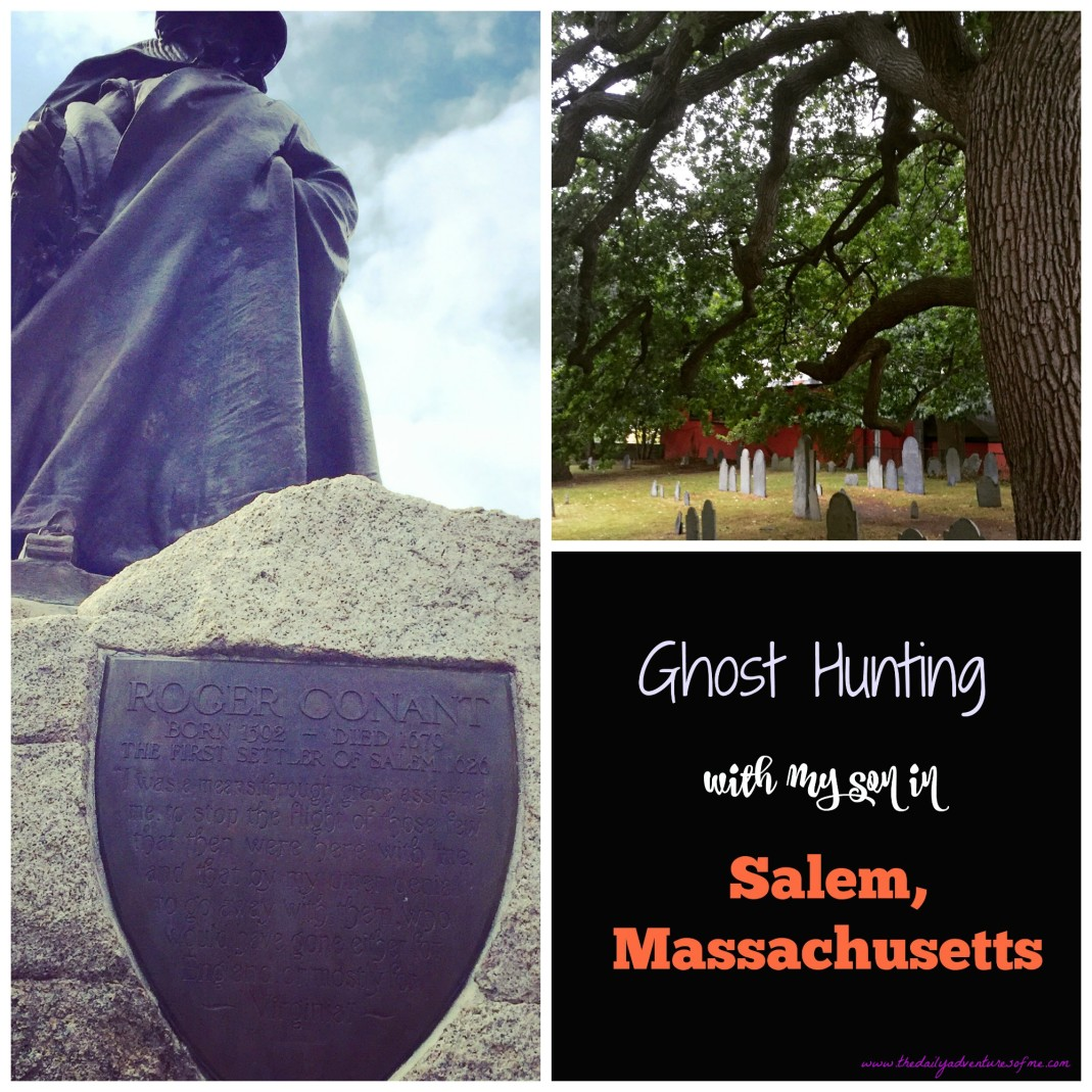 Salem, Massachusetts- A Day with My Boy Looking for Ghosts