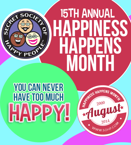 The Secret Society of Happy People Celebrates the 15th Happiness Happens Month