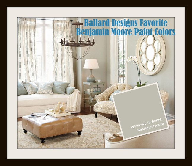 Winterwood 14861 Ballard Designs Favorite Paint Colors