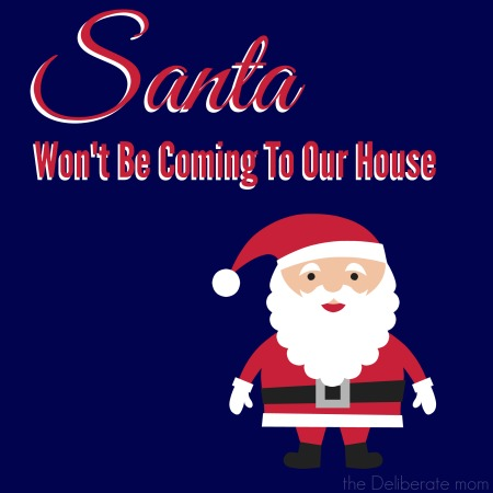Santa Won't Be Coming To Our House
