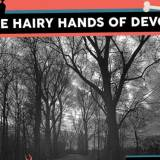 Hairy Hands Devon