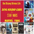 2016 Holiday Gift Guide for Star Wars & Marvel Fans