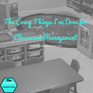 The Crazy Things I've Done for Classroom