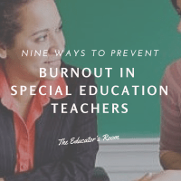9 Simple Ways to Prevent Burnout in Special Ed Teachers
