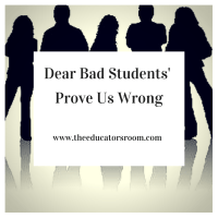 Dear 'Bad Students': Prove Us Wrong