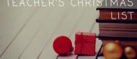 Five Items For EVERY Teacher's Christmas List