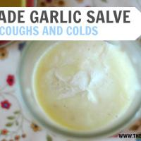 Homemade Garlic Salve for Coughs & Colds.