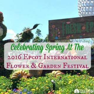 2016 Epcot® International Flower & Garden Festival - Feature
