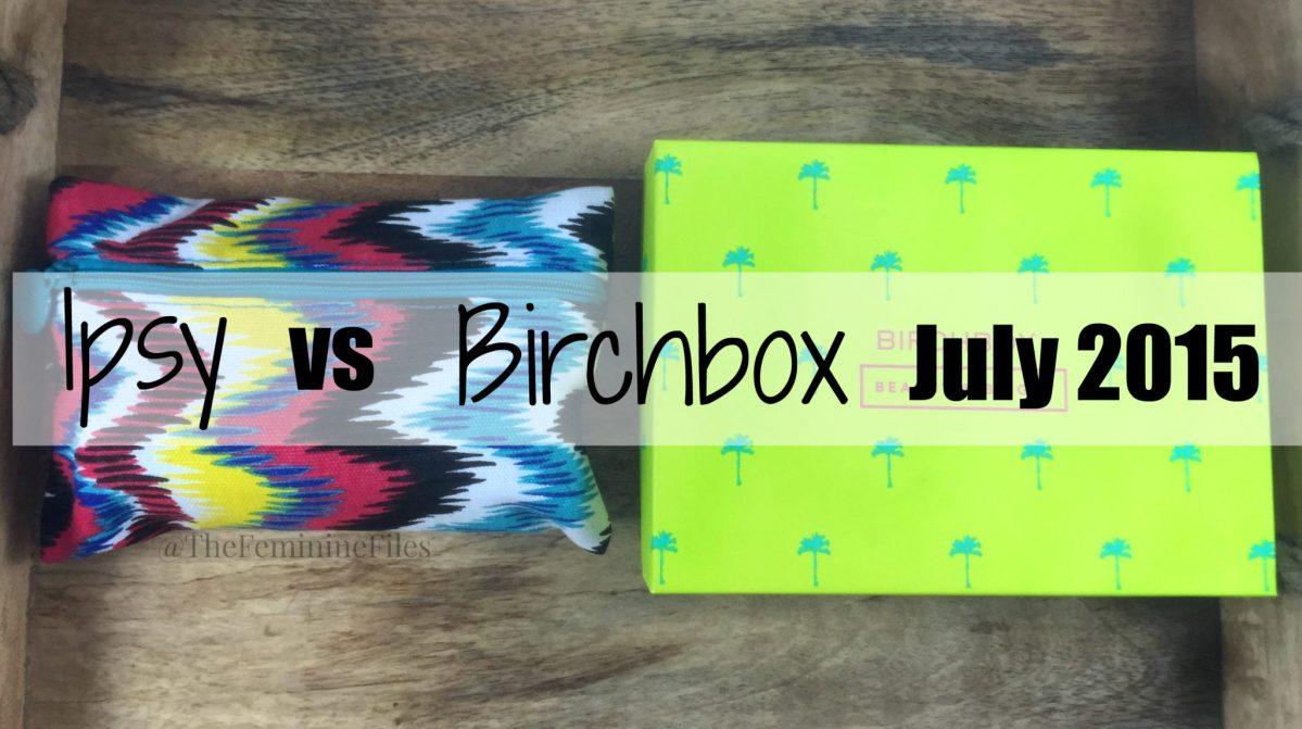 Ipsy vs Birchbox | July 2015