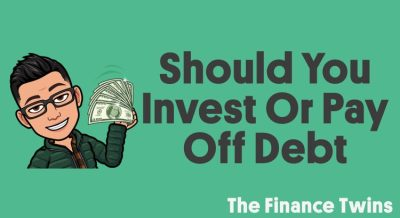 Should You Invest Or Pay Off Debt - Make The Best Decision - The Finance Twins