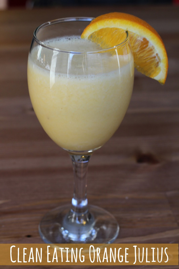 clean eating orange julius recipe picture glam hungry mom