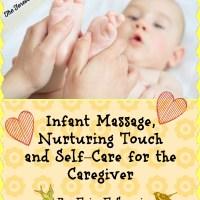 "Infant Massage, Nurturing Touch and Self–Care for the Caregiver, by Erin E Sonnier from ""Nurtured Child, Nurtured You"""