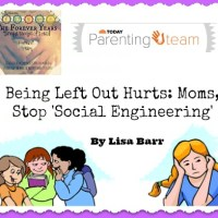 Being Left Out Hurts: Moms, Stop 'Social Engineering', by Lisa Barr