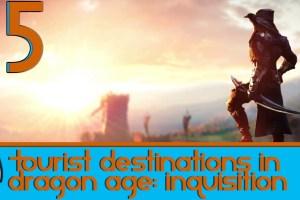 Fanatical-Five-Top-5-Tourist-Destinations-in-Dragon-Age-Inquisition