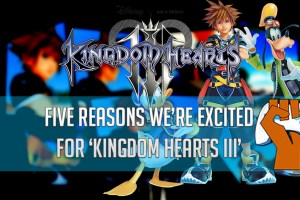 Five-Reasons-We're-Excited-for-'Kingdom-Hearts-III'