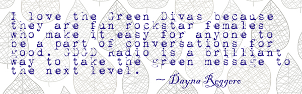 quote about the green divas by Dayna Regerro