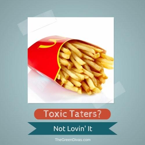 mcdonalds toxic taters