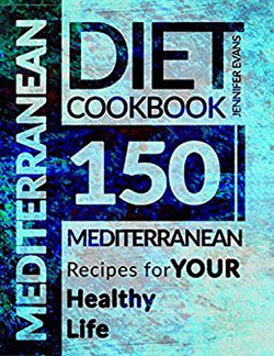 Mediterranean Diet Cookbook, Jennifer Evans