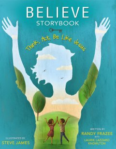 Believe Storybook by Randy Frazee: Book Review